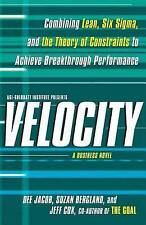 Velocity: Combining Lean, Six Sigma and the Theory of Constraints to Achieve Bre