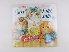 Three Little Kittens by Jerry Pinkney 1st Printing (HC/DJ)