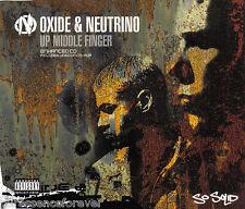 OXIDE & NEUTRINO - Up Middle Finger (UK 4 Tk Enh CD Single)