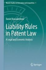 Munich Studies on Innovation and Competition: Liability Rules in Patent Law :...