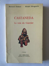 CASTANEDA VOIE DU GUERRIER 1981 DUBANT ILLUSTRE