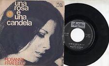 ROSANNA FRATELLO disco 45 giri UNA ROSA E UNA CANDELA made in ITALY 1970