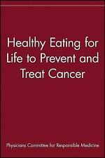 Healthy Eating for Life to Prevent and Treat Cancer, Physicians Committee for Re