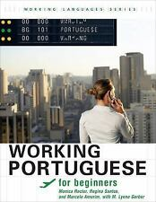 Working Languages: Working Portuguese for Beginners by Regina Santos, Marcelo...