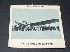CHROMO PHOTO GLOBO 1937-1938 ALBUM AVIATION N°43 WIBAULT GOLDEN CLIPPER
