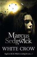 Sedgwick, Marcus, White Crow, Very Good Book