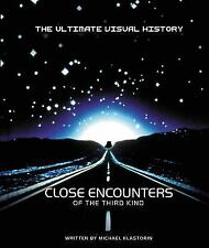 Close Encounters of the Third Kind: The Ultimate Visual History by Klastorin, M