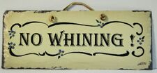 "No Whining 9"" x 3 1/2"" slate sign with leather strap for hanging"