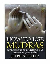 How to Use Mudras for Balancing Your Chakras and Improving Your Health by J....