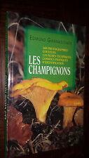 LES CHAMPIGNONS - Edmund Garnweidner - Mycologie