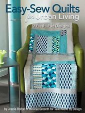 Easy-Sew Quilts for Urban Living (9 Designs)by Holton & Greseth (2015) PB 180611