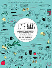Lucy's Bakes: Over 200 of the Easiest Baking Recipes You Will Ever Make by Lucy