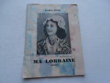 Les Cahiers de la Cité MA LORRAINE 1938 louise PUHL..poésies en lorraine