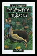 Lionel Shriver - The Female of the Species; SIGNED 1st/1st