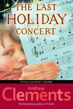 The Last Holiday Concert by Andrew Clements (2006, Paperback)
