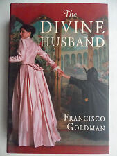 """The Divine Husband: A Novel"" by Francisco Goldman 2004, Hard Cover"