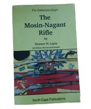 THE MOSIN-NAGANT RIFLE BY TERENCE W. LAPIN 2nd edition.