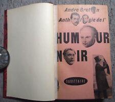 ANDRÉ BRETON ANTHOLOGIE DE L'HUMOUR NOIR ÉDITIONS DU SAGITTAIRE 1950 RELIÉ