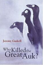 Who Killed the Great Auk?, , Gaskell, Jeremy, Good, 2001-03-15,