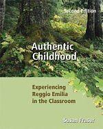 Authentic Childhood: Experiencing Reggio Emilia in