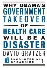 Why Obama's Government Takeover of Health Care Will Be a Disaster (Encounter