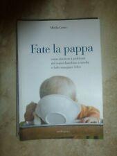 CERATO - FATE LA PAPPA - ED: MANDRAGORA - ANNO: 2008 BQ