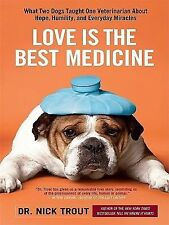 Love Is the Best Medicine: What Two Dogs Taught One Veterinarian About-ExLibrary