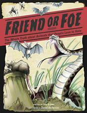 Friend or Foe?: The whole truth about animals that people love to hate by Kaner,