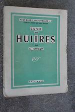 LA VIE DES HUITRES par G. RANSON éd. GALLIMARD E.O.1943 ILLUSTRATIONS