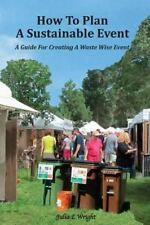 How to Plan a Sustainable Event : A Guide for Creating a Waste Wise Event by...