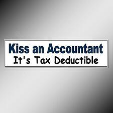 Funny car bumper sticker. Kiss an Accountant It's Tax Deductible. 220 mm decal