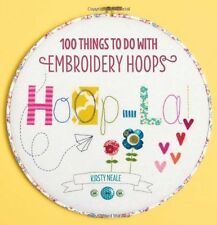 Hoop-La!: 100 things to do with embroidery hoops by Kirsty Neale (English) Paper