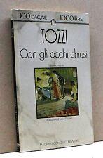 CON GLI OCCHI CHIUSI - Tozzi [libro, Tascabili economici Newton n. 192]