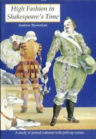 High Fashion in Shakespeare's Time : A Study of the Period Costume with Pull-Up