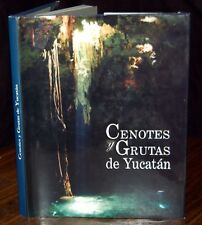 Cenotes Grutas Yucatan Archaeology Mexico Caves History Exploration MAPS Ecology