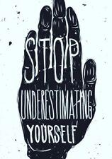 Stop Underestimating Yourself Art Motivational Quote Achieve Goals 3x2 Sticker