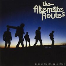 The Alternate Routes - Good And Reckless And True [CD]