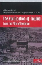 The Purification of Tawhid Tawheed from the Filth of Deviation