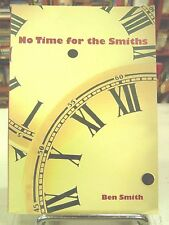 No Time for the Smiths by Ben Smith (Paperback, 2008)