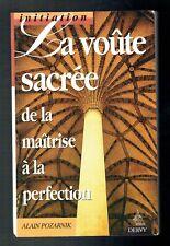 La Voûte Sacrée - De La Maîtrise À La Perfection - Pozarnik - Dervy - 1995