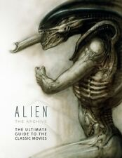 Alien the Archive: The Ultimate Guide to the Classic Movies (Hard. 9781783291045