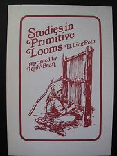 STUDIES IN PRIMITIVE LOOMS by H. LING ROTH - BANKFIELD MUSEUM