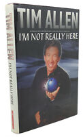 Tim Allen I'M NOT REALLY HERE  1st Edition 1st Printing
