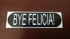 Motorcycle Sticker for Helmets or toolbox 1,494 BYE Felicia!