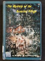 The Mystery of the Deserted Village By Elbert M. Hoppenstedt 1960 HC Exlib