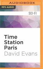 Time Station: Time Station Paris 2 by David Evans (2016, MP3 CD, Unabridged)
