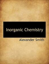 Inorganic Chemistry: By Alexander Smith