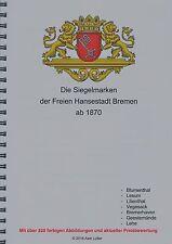Preiskatalog 2016 - Die Siegelmarken von Bremen - über 520 farbige Abb. (#10503)