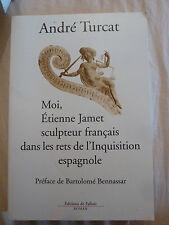 Moi, Etienne Jamet, sculpteur francais dans les rets de l'Inquisition espagnole