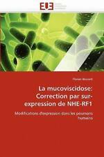 La Mucoviscidose: Correction Par Sur-Expression De Nhe-Rf1: Modifications D'e...